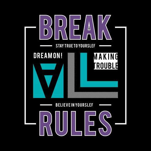 Slogan briser toutes les règles. Conception de grunge. Graphiques de t-shirts