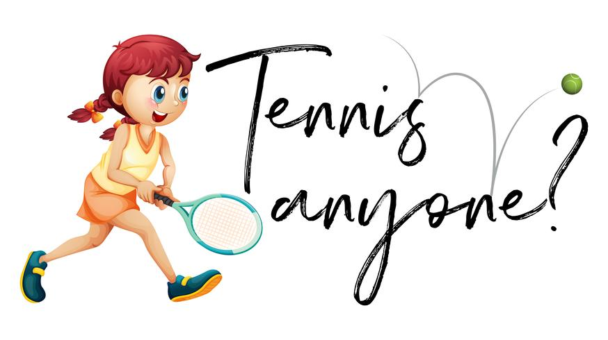 Girl playing tennis with phrase tennis anyone