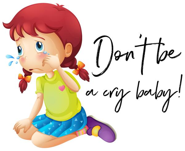 Phrase don't be a cry baby with girl crying vector