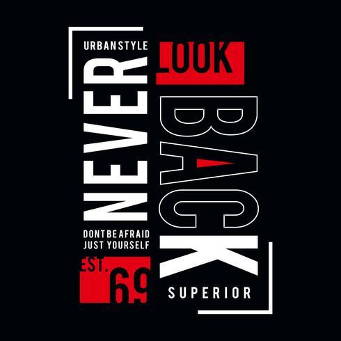 Diseño de tipografía vectorial nunca mirar hacia atrás para imprimir camiseta