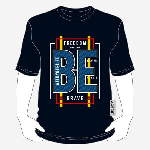 Libertad ser valiente tipografía camiseta diseño gráfico