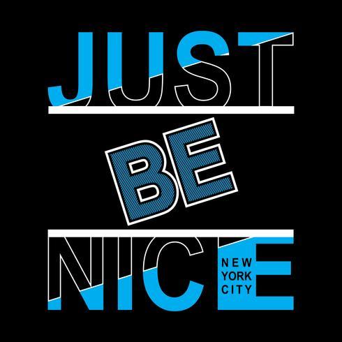 Slogan Sois gentil. La ville de New York. Design grunge