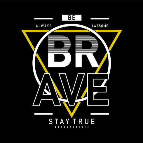be brave with your life  typography t shirt graphic design