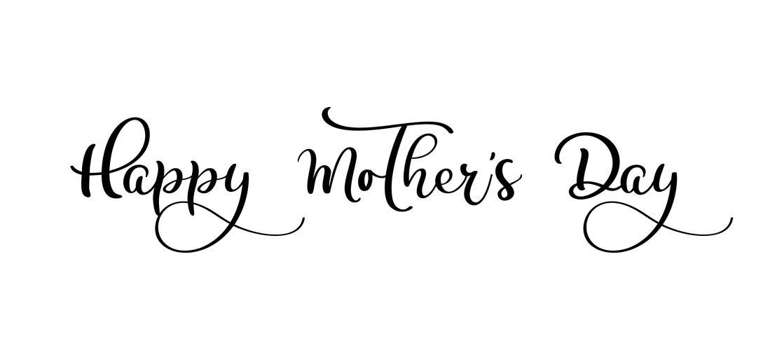 Tarjeta de felicitación feliz del día de madre. Letras de vacaciones. Texto dibujado a mano ilustración de tinta. Pincel de caligrafía moderna. Aislado sobre fondo blanco vector