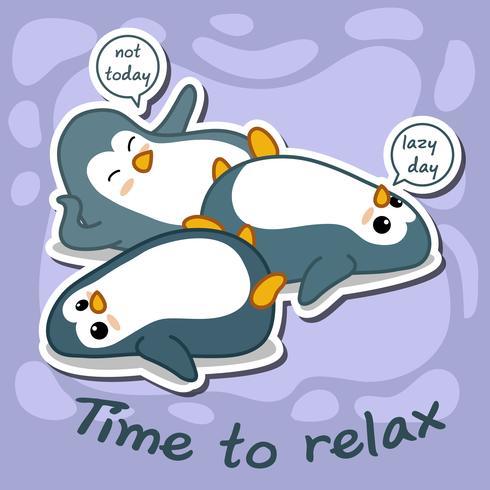 3 pinguins são preguiçosos.