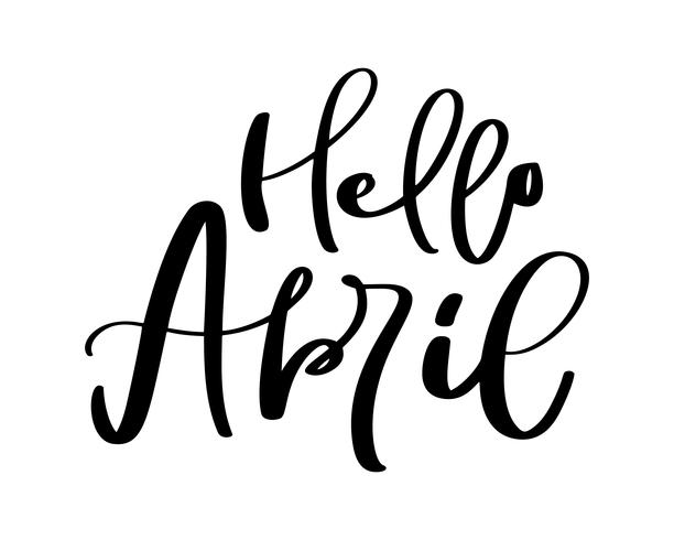 Hello April Hand drawn calligraphy text and brush pen lettering. design for holiday greeting card and invitation of seasonal spring holiday calendar vector