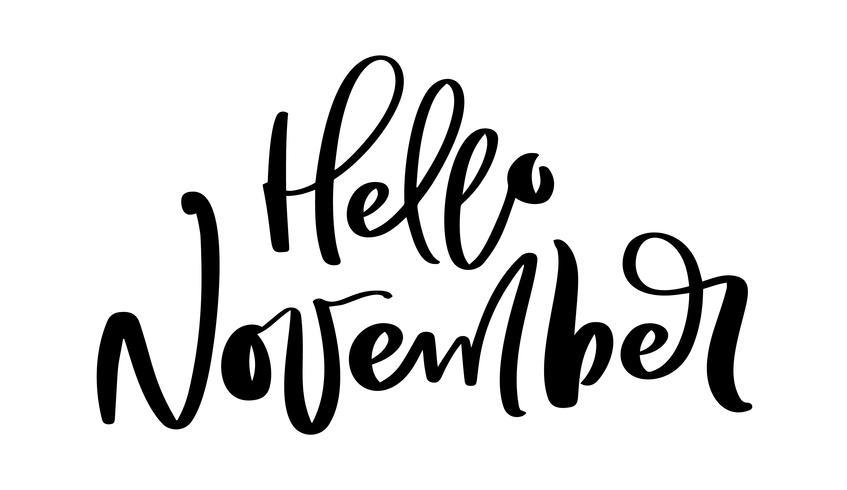 Hello November Vector ink lettering. Handwriting black on white word. Modern calligraphy style. Brush pen