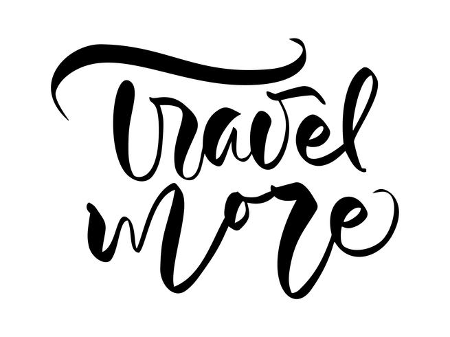 Hand drawn text Travel more vector inspirational lettering design for posters, flyers, t-shirts, cards, invitations, stickers, banners. Modern calligraphy isolated on a white background