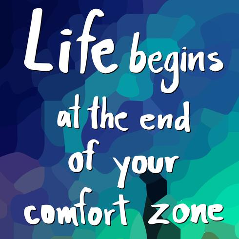 Het leven begint aan het einde van je comfortzone vector