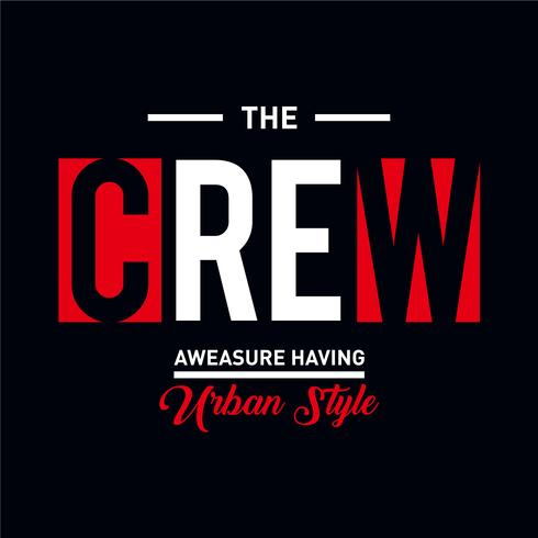 the crew typography design for t-shirt