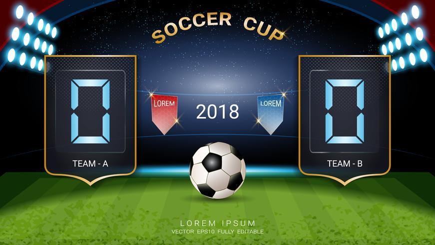 2018 voetbalbeker, Digitaal timingsscorebord, Voetbalwedstrijdteam A tegen team B, Strategie uitzend grafische sjabloon.