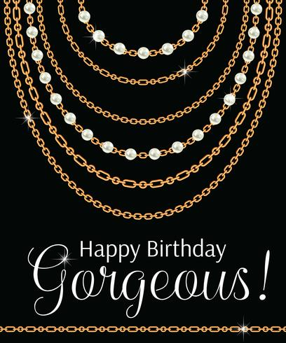 Happy birthday gorgeous. Greeting card design with pears and chains golden metallic necklace. On black vector