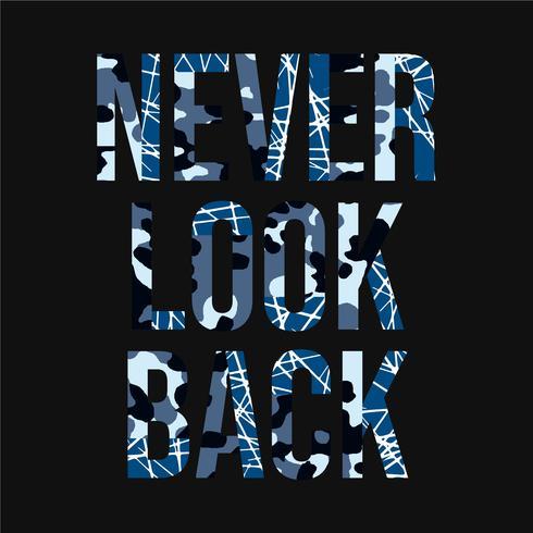 Non guardare mai indietro la tipografia degli slogan, la grafica delle magliette