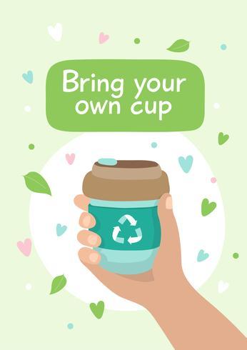 Herbruikbare koffiekopje - illustratie met belettering. Duurzame levensstijl, geen afval, ecologisch concept.