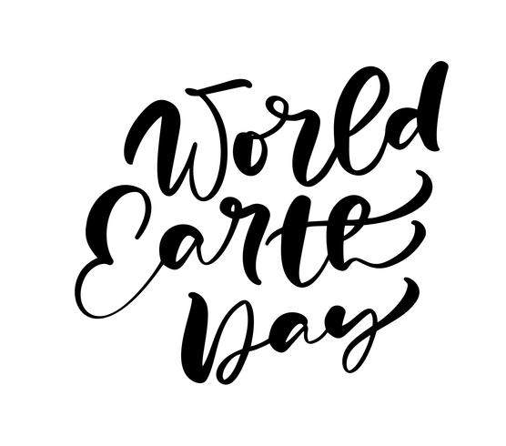 Vector illustration handwritten modern text World Earth Day. Brush lettering phrase on white background. Hand drawn typography design on greetings card