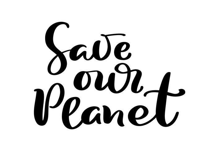 Save our planet hand drawn vector illustration calligraphic text. World environment day motivational handwritten ecology symbol. Logotype for your design