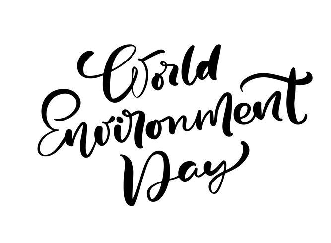 Wereld milieu dag hand belettering tekst voor kaarten, posters etc. Vector kalligrafie illustratie op witte achtergrond