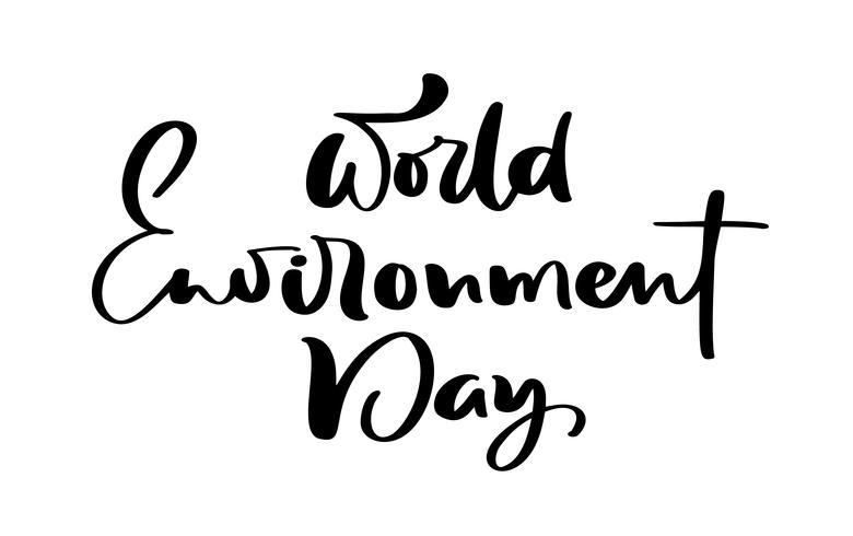 Testo dell'iscrizione della mano di Giornata mondiale dell'ambiente per le carte, i manifesti ecc. Illustrazione di calligrafia di vettore su fondo bianco
