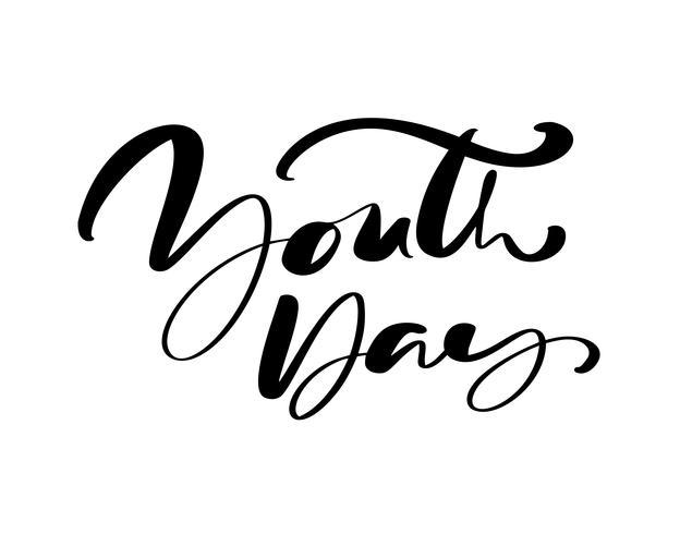 Ungdomsdagen vektor kalligrafi bokstäver frasen för Internationella ungdomsdagen. Handritad logotypikon eller manus för Stylish Poster Banner, hälsningskort
