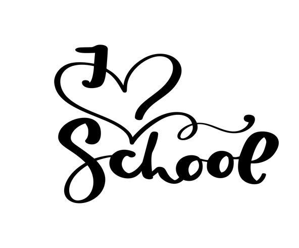 Me encanta el texto de letras de caligrafía de pincel de vector de mano de escuela. Frase de inspiración educativa para el estudio. Ilustración de diseño para tarjeta de felicitación