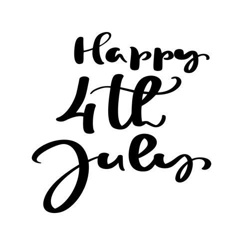 Dibujado a mano vector letras texto feliz 4 de julio. Diseño de la frase de la caligrafía del ejemplo para la tarjeta de felicitación, cartel, camiseta