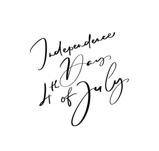 Dibujado a mano vector texto texto día de la independencia 4 de julio. Diseño de la frase de la caligrafía del ejemplo para la tarjeta de felicitación, cartel, camiseta