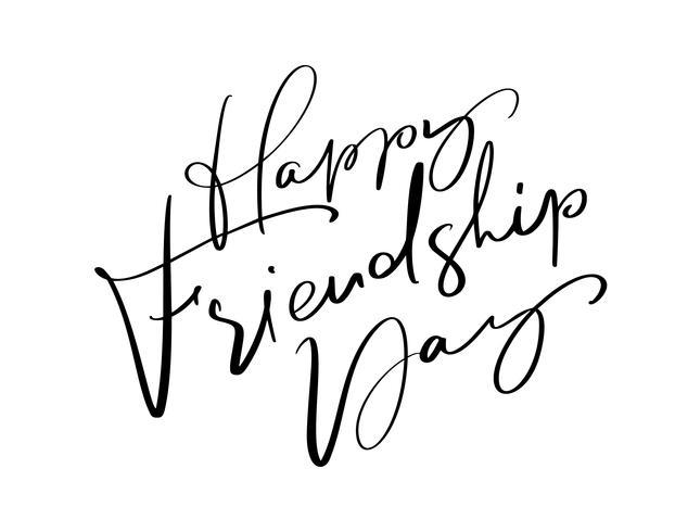 Texto del vector Feliz día de la amistad. Ilustración de letras sobre amigos. Frase dibujada mano caligrafía moderna para tarjeta de felicitación