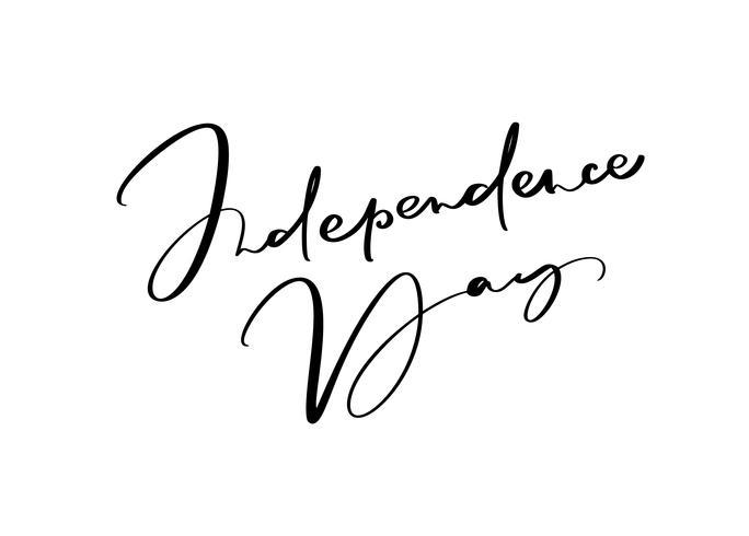 Giorno di indipendenza del testo dell'iscrizione di vettore disegnato a mano. Progettazione di frase di calligrafia dell'illustrazione per la cartolina d'auguri, manifesto, maglietta