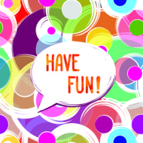 Have fun lettering Speech bubble. Funny sign. Party invitation.  vector