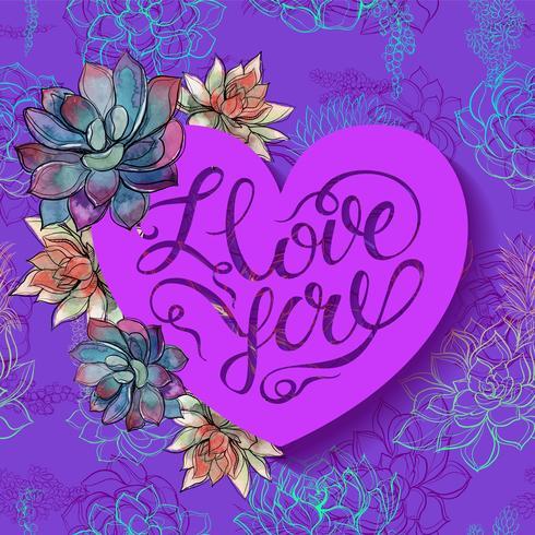 Feliz Dia dos namorados. Flores de suculentas. Coração. Eu te amo. Lettering vetor
