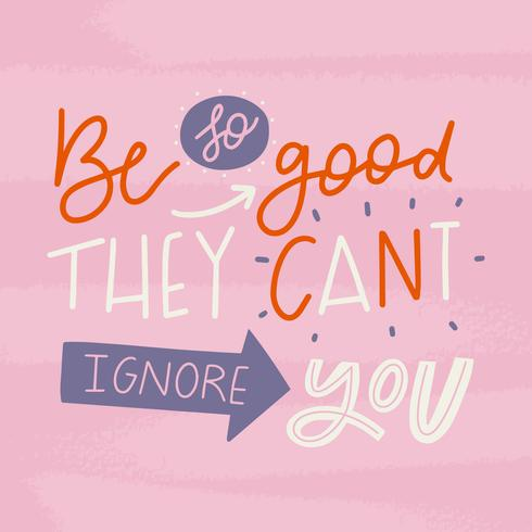 Cute Motivational Lettering Quote About Being Better vector
