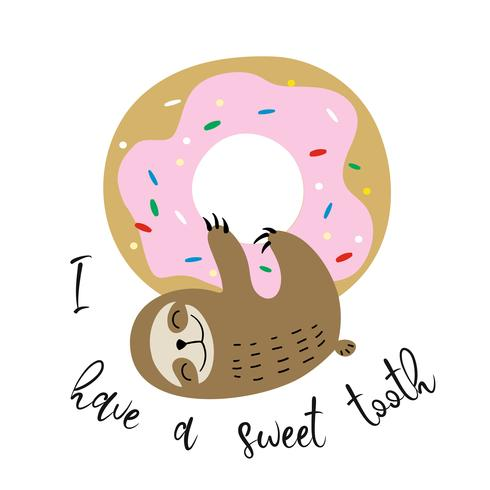 Cute sloth hung on a sweet donut. Sweet tooth. Inscription. Vector