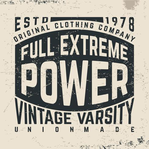 T-shirt print design. Full extreme power vintage poster. Printing and badge applique label t-shirts vector