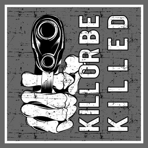 grunge stil som håller pistol och text dödar eller dödas vektor