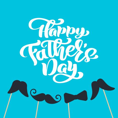 El día de padres feliz aisló el texto caligráfico de las letras del vector con los bigotes y el lazo. Dibujado a mano la tarjeta de felicitación de la caligrafía del día del padre. ilustración para papá