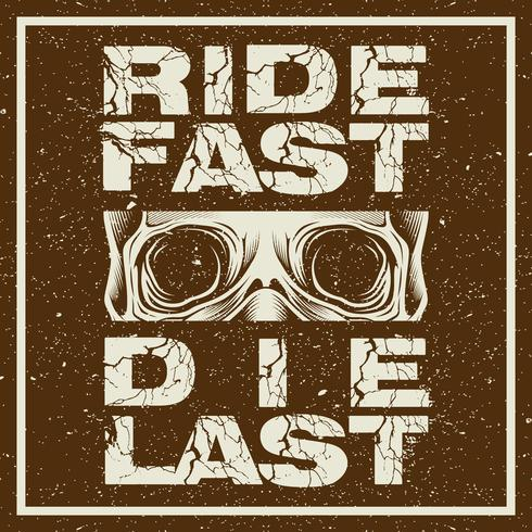 grunge style motorcycle t-shirt graphics. Ride fast. Die last. Biker t-shirt. Motorcycle emblem. Monochrome skull in helmet. Vector illustration.