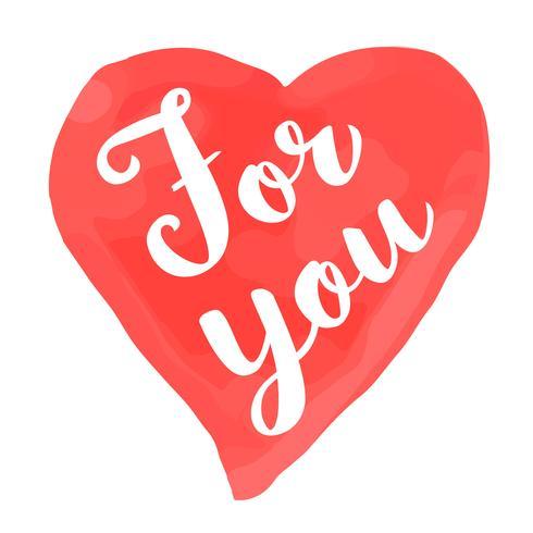 De kaart van de valentijnskaartendag met hand het getrokken van letters voorzien - voor u - en de vorm van het waterverfhart. Romantische illustratie voor flyers, posters, vakantie-uitnodigingen, wenskaarten, t-shirt prints. vector