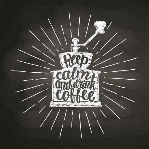Weinlesekaffeemühlenschattenbild mit Sonnenstrahlen und Beschriftung behalten Ruhe und trinken Kaffee auf Kreidetafel. Vector Illustration der Kaffeemühle für Menü, Kaffeestubelogo oder Aufkleber, Plakat, T-Shirt Druck.