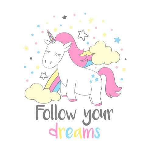 Unicórnio fofo mágica no estilo cartoon com letras de mão Siga seus sonhos. Doodle a ilustração vetorial de unicórnio para cartões, cartazes, impressões de t-shirt de crianças, design têxtil.