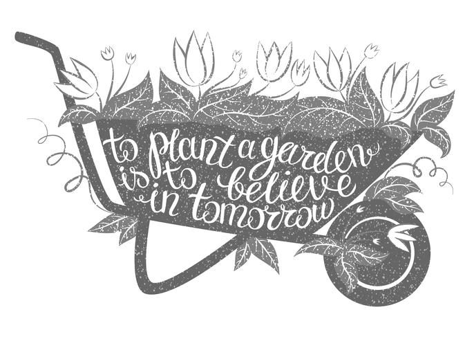 Lettering To plant a garden is to believe in tomorrow vector