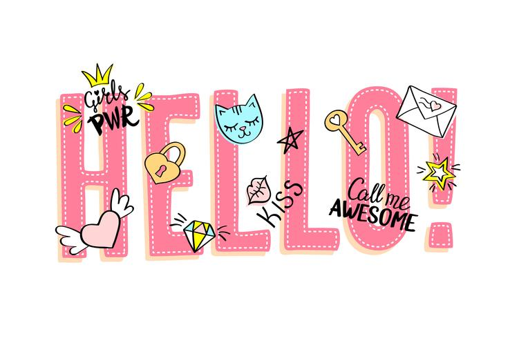 Hello lettering with girly doodles and hand drawn phrases for valentines day card design, girl's t-shirt print. Hand drawn hello slogan vector