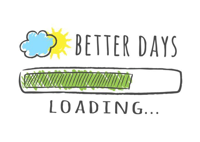 Barra de progresso com inscrição - dias melhores carregando e sol com nuvem em estilo esboçado. Ilustração vetorial para design de t-shirt, cartaz ou cartão. vetor