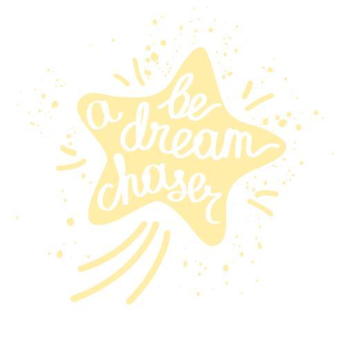 Seja um caçador de sonhos. Inspiradora citação para design de t-shirt, cartões, cartazes.