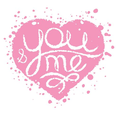 Hand drawn card with pink painted heart for wedding, Valentine's Day. You and me lettering. vector