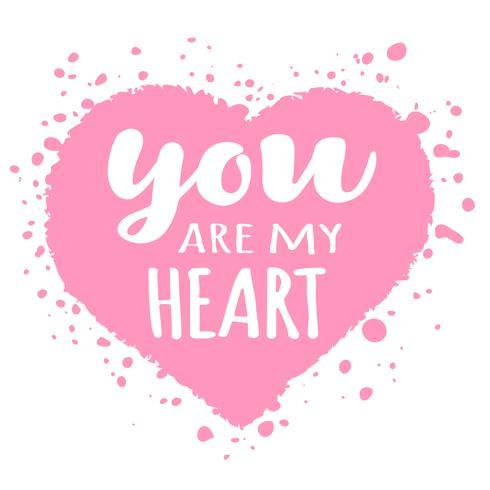 Tarjeta del día de San Valentín con letras dibujadas a mano - Tú eres mi corazón - y forma de corazón abstracta. Ilustración romántica para volantes, carteles, invitaciones navideñas, tarjetas de felicitación, estampados de camisetas.