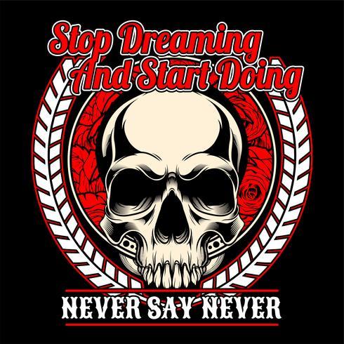 Schädel aufhören zu träumen und anfangen zu tun. Vektor Handzeichnung, Shirt Designs, Biker, Disk Jockey, Gentleman, Friseur und viele andere. Isoliert und einfach zu bearbeiten. Vektorabbildung - Vektor
