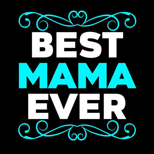 Best Mama Ever vector