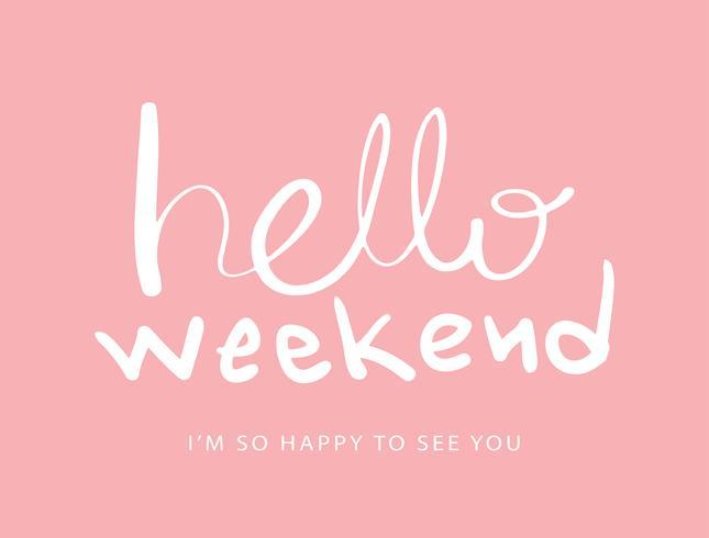 Hola texto de eslogan de fin de semana. vector