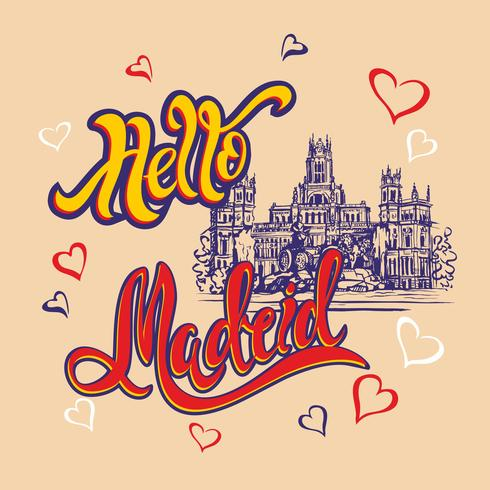 Hello Madrid. Lettering. Travel. trip to Spain. City Of Madrid. Sketch. Cybele Palace and fountain at the Plaza Cibeles in Madrid, Spain.. Design concept for the tourism industry. Vector illustration.