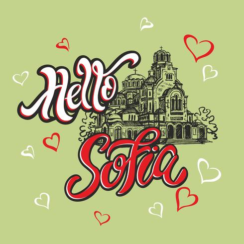 Hello Sofia. Travelling to Bulgaria. Lettering. Sketch. Alexander Nevsky Cathedral. Tourist card. Travel. Vector. vector